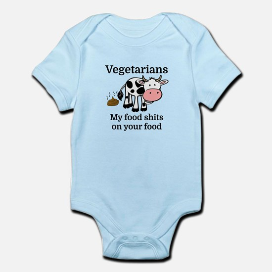 Vegetarians My Food Shits On Your Food Body Suit