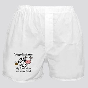 Vegetarians My Food Shits On Your Foo Boxer Shorts