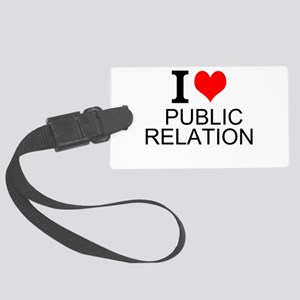 I Love Public Relations Luggage Tag