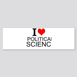I Love Political Science Bumper Sticker