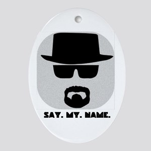 Say My Name Oval Ornament