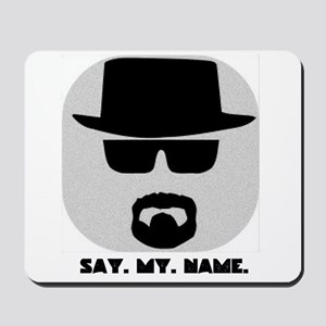 Say My Name Mousepad