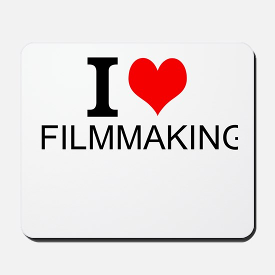 I Love Filmmaking Mousepad