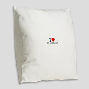I Love Filmmaking Burlap Throw Pillow