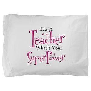 Super Teacher Pillow Sham