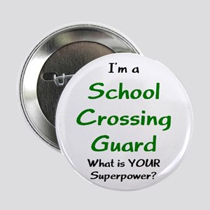 "school crossing guard 2.25"" Button"