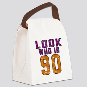 Look Who Is 90 Canvas Lunch Bag