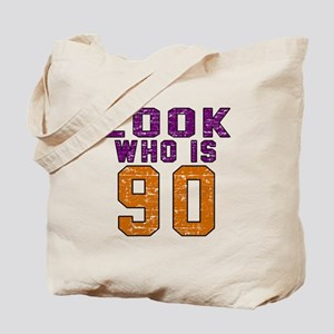 Look Who Is 90 Tote Bag
