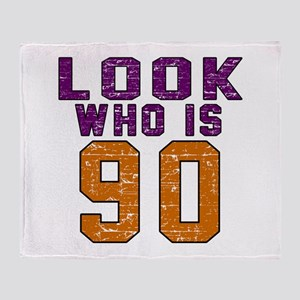 Look Who Is 90 Throw Blanket