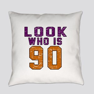 Look Who Is 90 Everyday Pillow