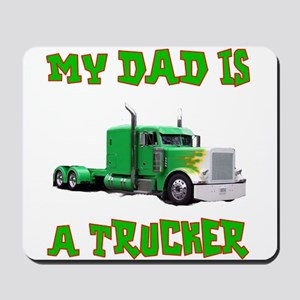 My Dad Is A Trucker Mousepad