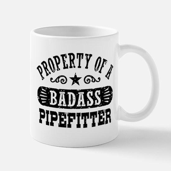 Property of a Badass Pipefitter Mug