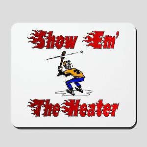 Show em the heater Mousepad