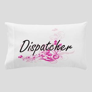 Dispatcher Artistic Job Design with Fl Pillow Case