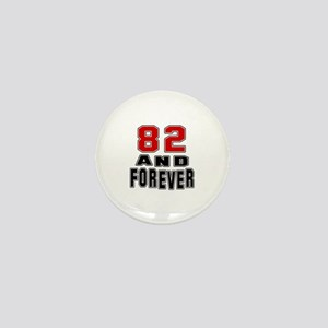 82 and forever Mini Button