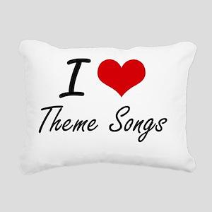 I love Theme Songs Rectangular Canvas Pillow