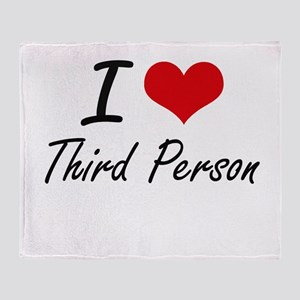 I love Third Person Throw Blanket