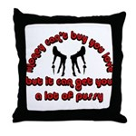 money can't buy you love Throw Pillow