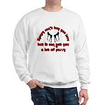 money can't buy you love Sweatshirt