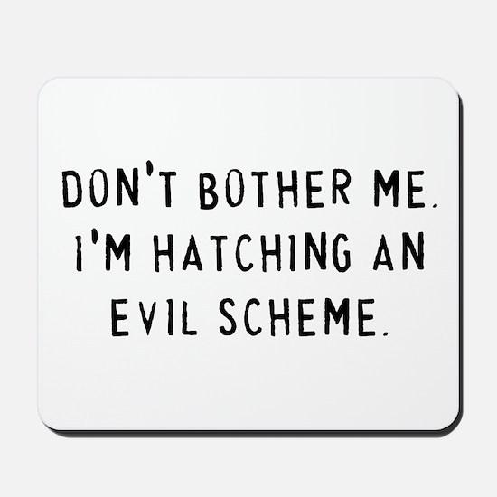 Hatching an Evil Scheme Mousepad