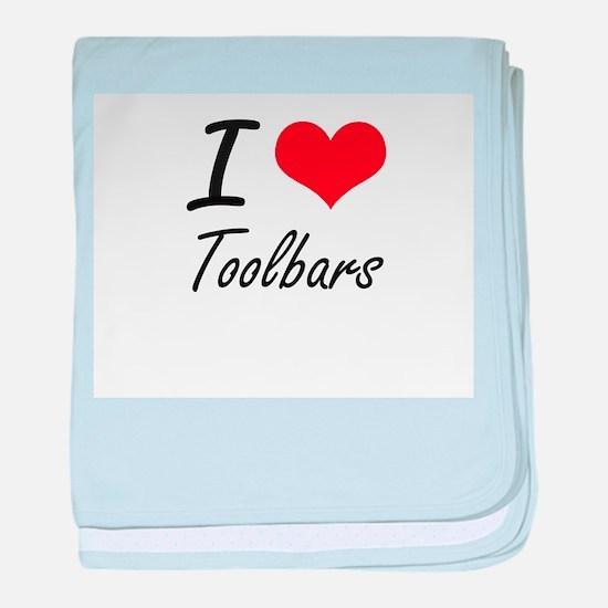 I love Toolbars baby blanket