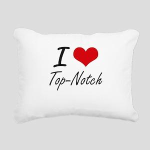 I love Top-Notch Rectangular Canvas Pillow