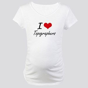 I love Topographers Maternity T-Shirt
