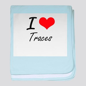 I love Traces baby blanket