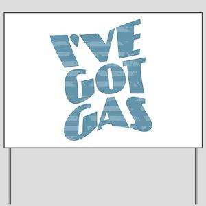 I've Got Gas - Blue Yard Sign