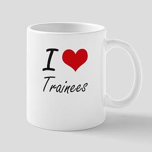 I love Trainees Mugs
