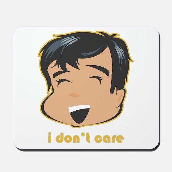 I Don't Care Mousepad
