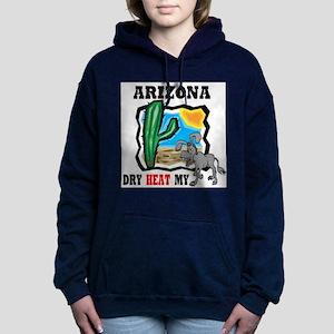 Arizona -Dry Heat My As Sweatshirt