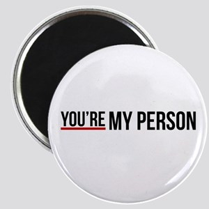 You're My Person Magnets