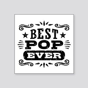 "Best Pop Ever Square Sticker 3"" x 3"""