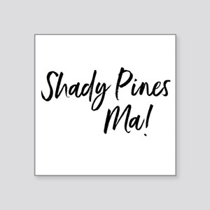 Shady Pines Ma! Sticker