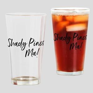 Shady Pines Ma! Drinking Glass