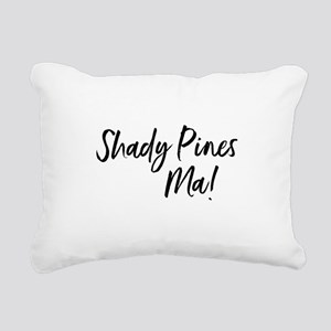 Shady Pines Ma! Rectangular Canvas Pillow