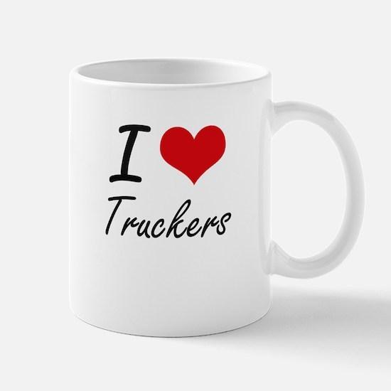I love Truckers Mugs
