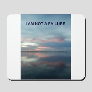 I Am Not A Failure Mousepad