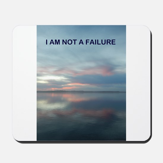 I Am Not A Failure Mousepad