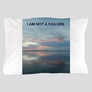 I Am Not A Failure Pillow Case