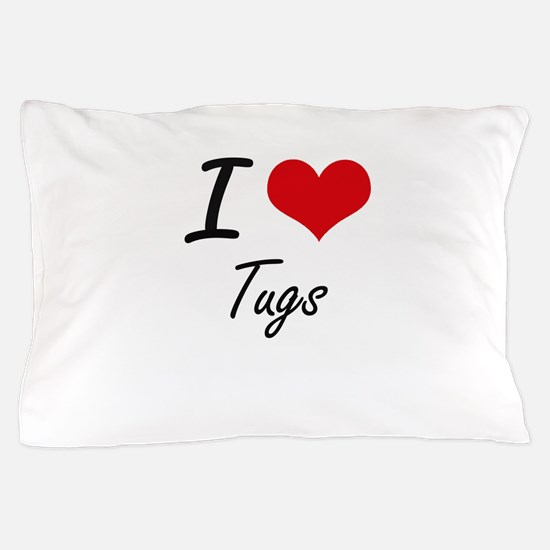 I love Tugs Pillow Case