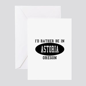 I'd Rather Be in Astoria, Ore Greeting Cards (Pk o