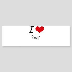 I love Twits Bumper Sticker