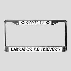 Owned by Labrador Retrievers License Plate Frame