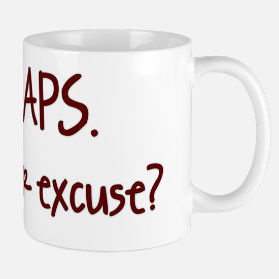 I have APS. What's your excus Mug