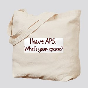 I have APS. What's your excus Tote Bag
