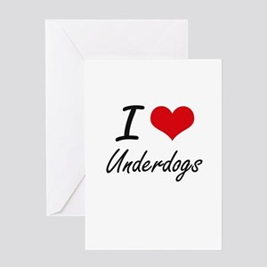 I love Underdogs Greeting Cards