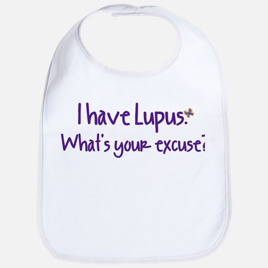 I have Lupus. What's your excuse? Bib