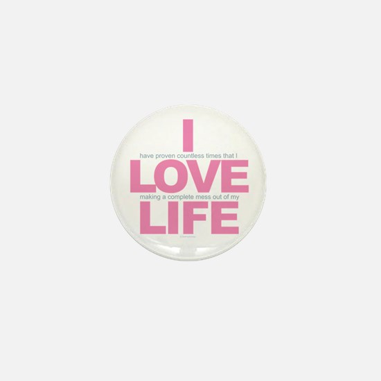 I Love Life Mini Button